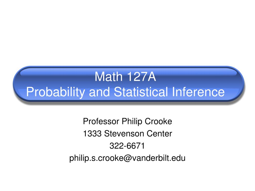 math 127a probability and statistical inference l.