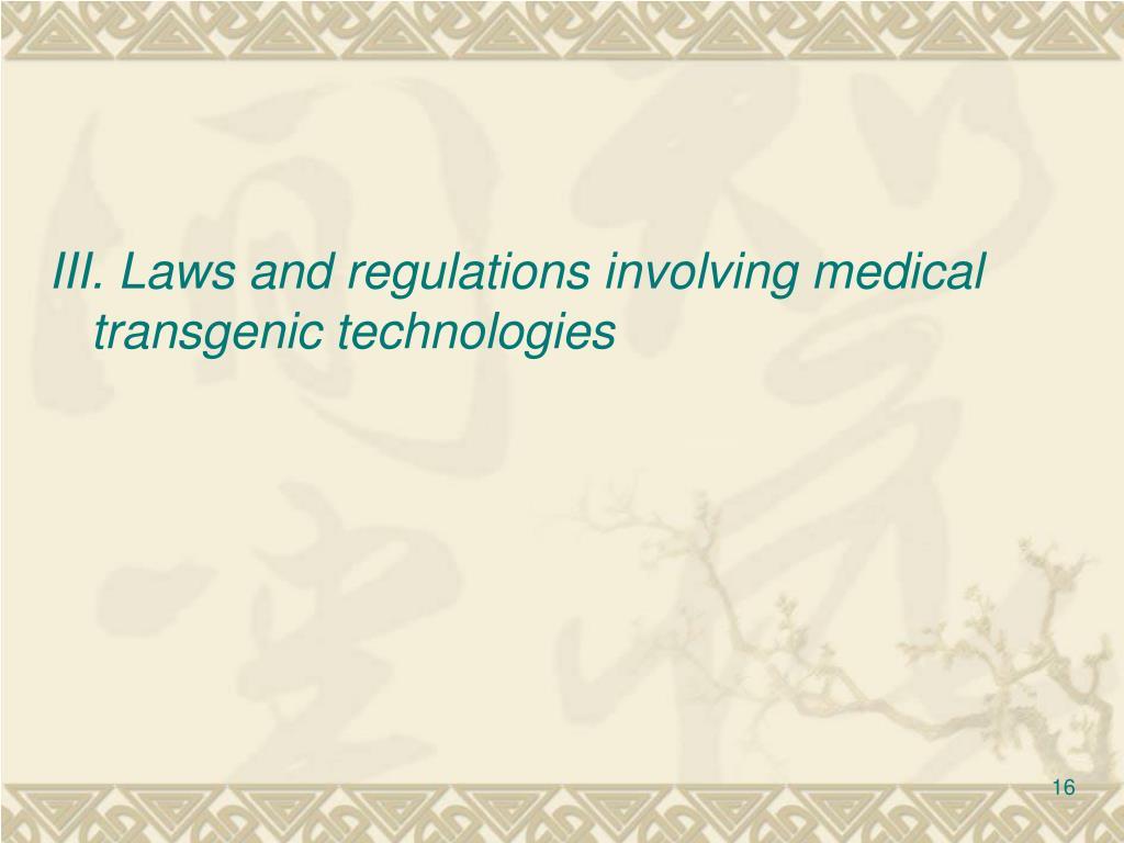 III. Laws and regulations involving medical transgenic technologies