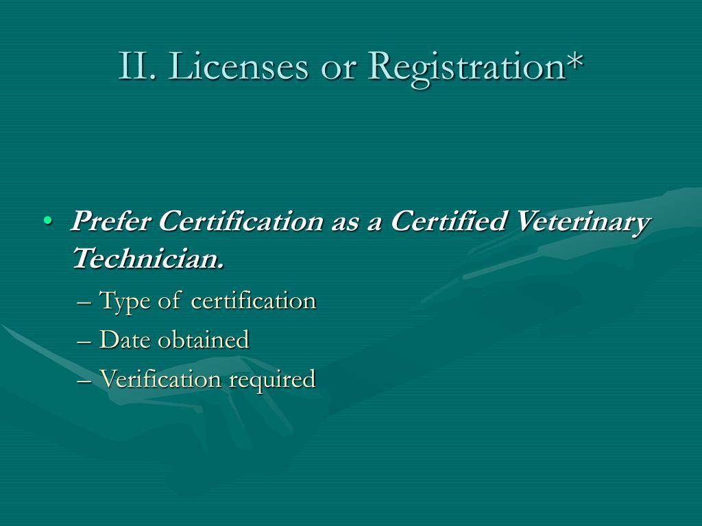II. Licenses or Registration*