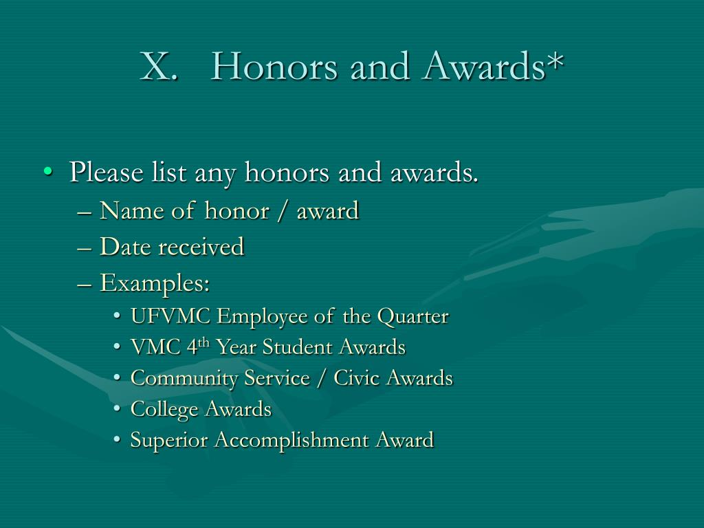 X. Honors and Awards*