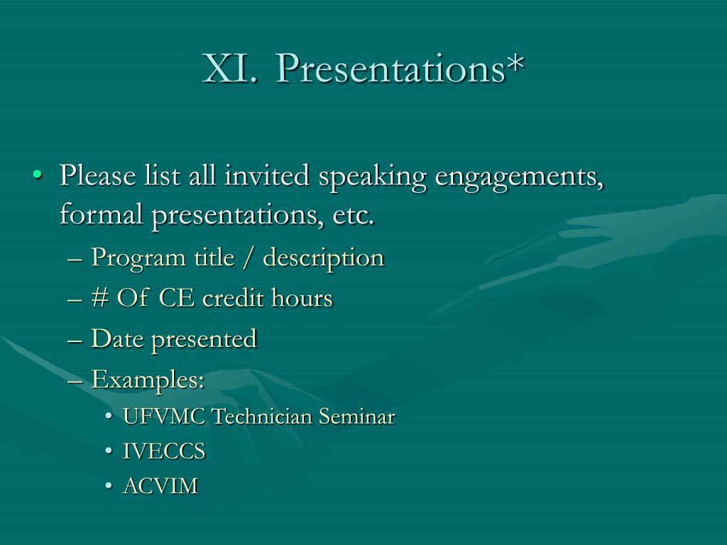XI.Presentations*