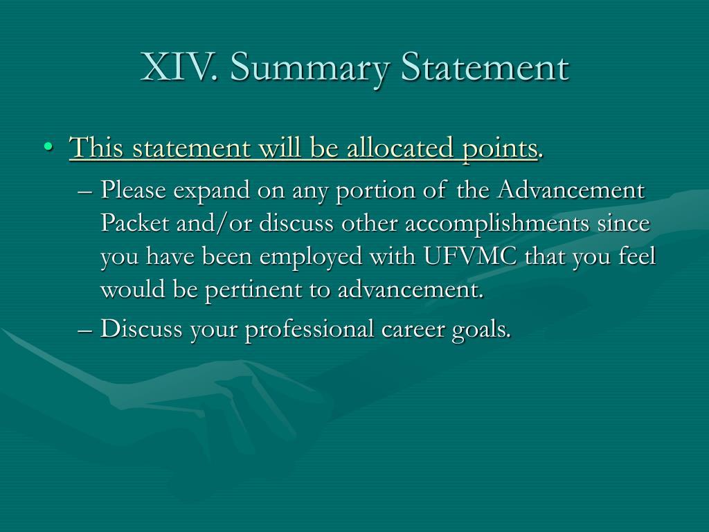 XIV. Summary Statement
