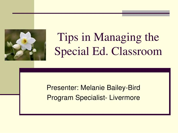 tips in managing the special ed classroom n.