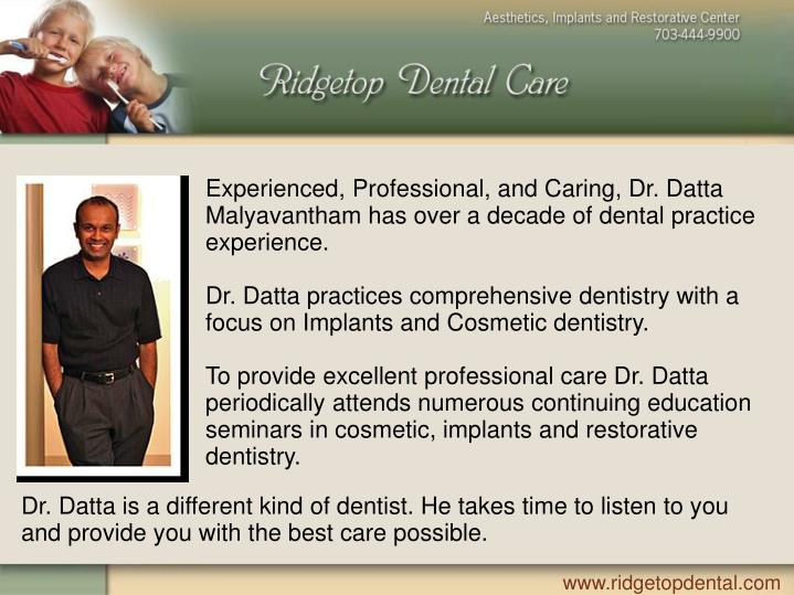 Experienced, Professional, and Caring, Dr. Datta Malyavantham has over a decade of dental practice e...
