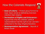 how the colonists respond