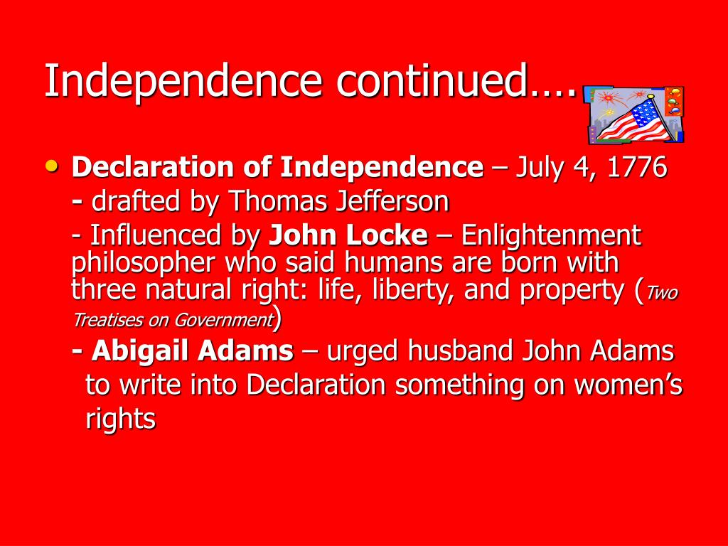 Independence continued….