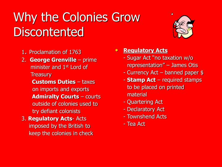 Why the colonies grow discontented
