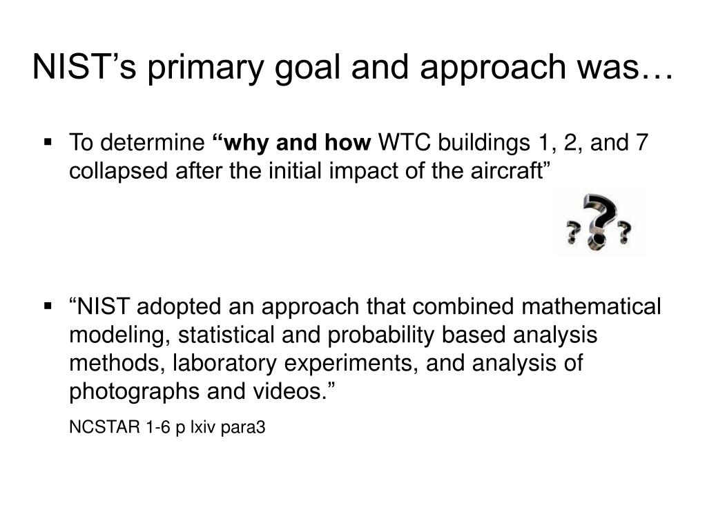 NIST's primary goal and approach was…