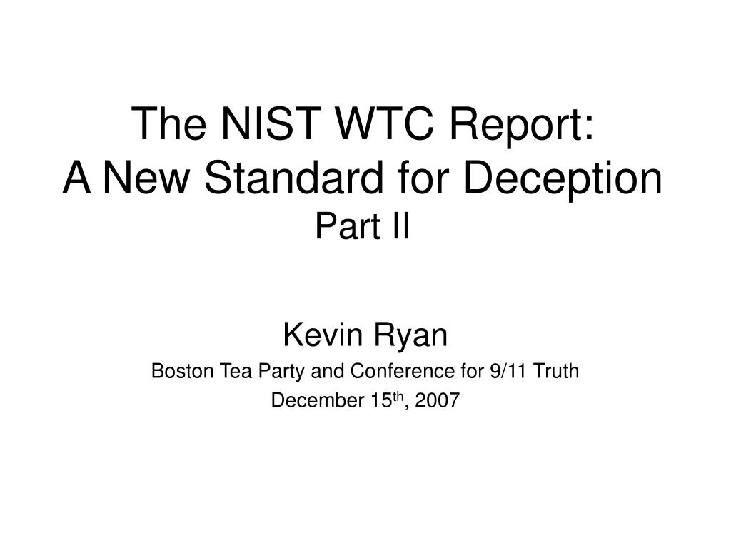 the nist wtc report a new standard for deception part ii l.