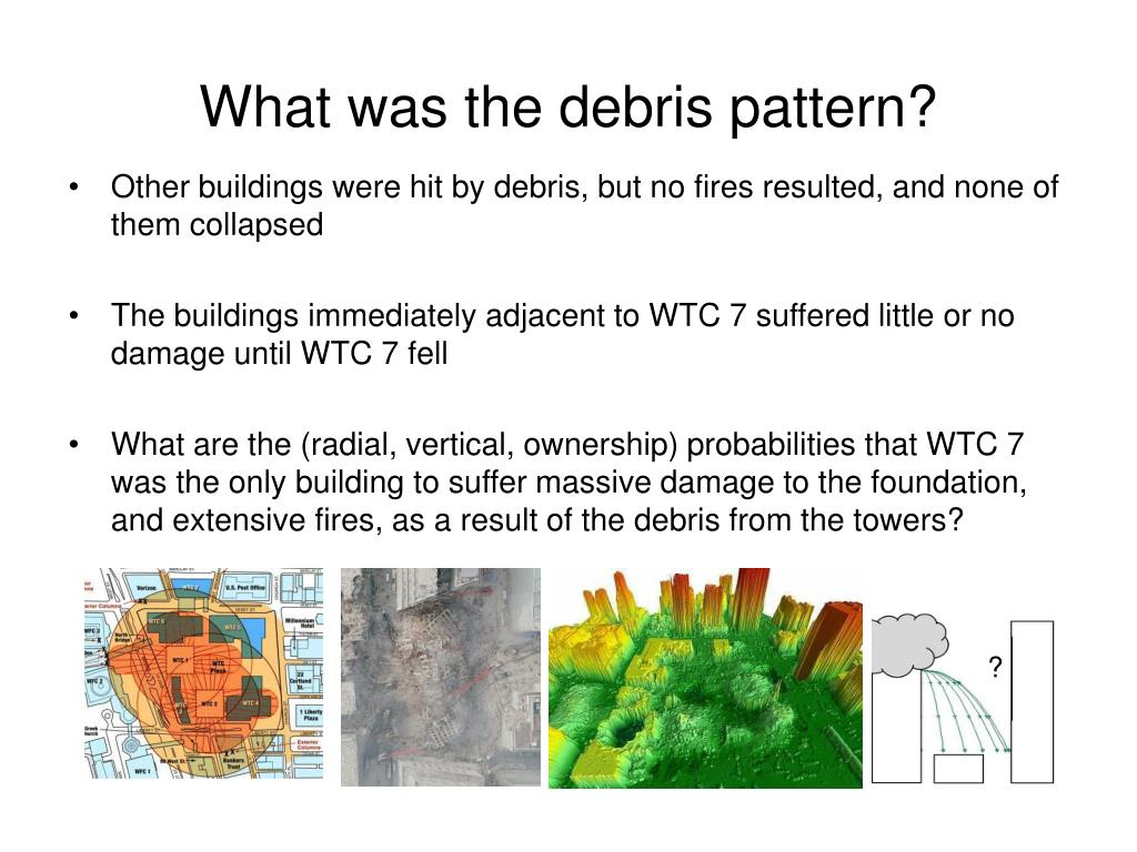 What was the debris pattern?