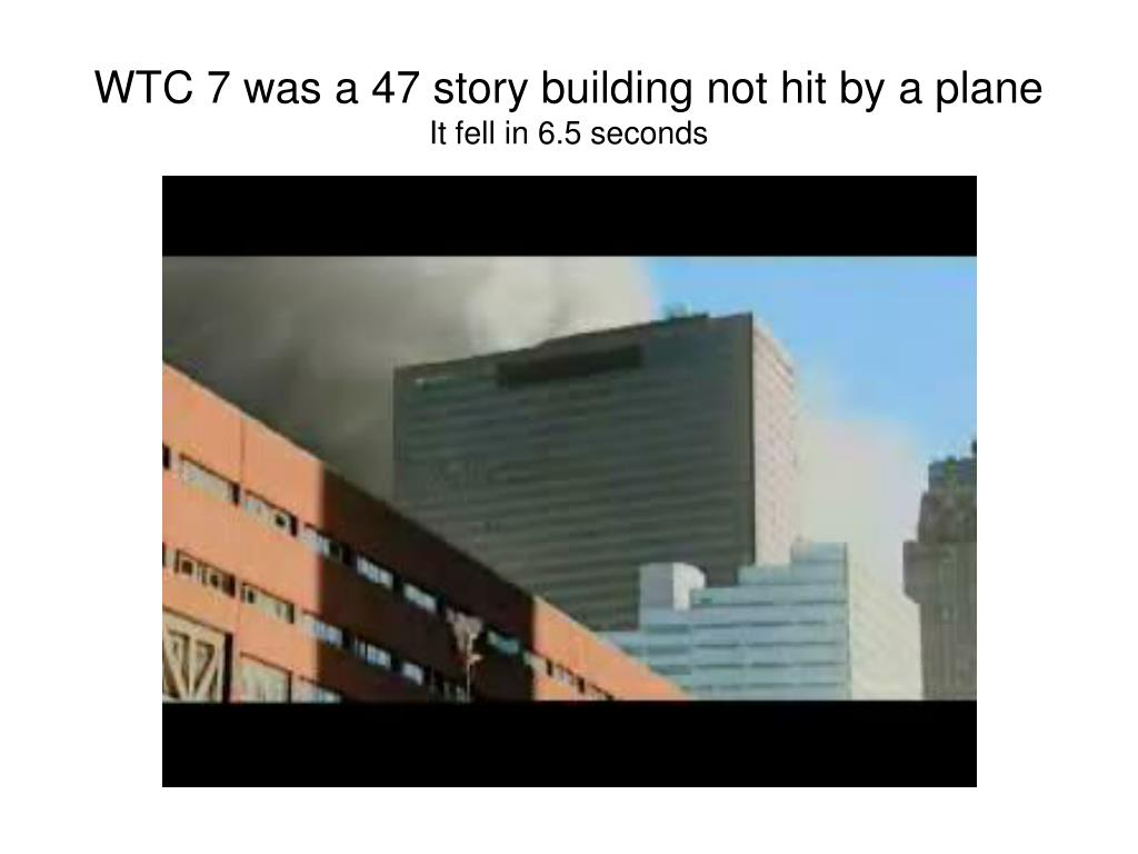 WTC 7 was a 47 story building not hit by a plane
