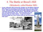 4 the battle at breed s hill mistakenly called bunker hill