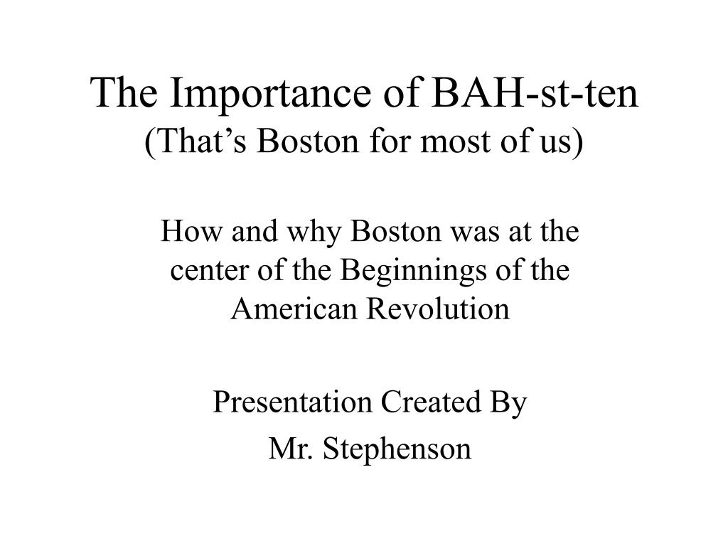the importance of bah st ten that s boston for most of us l.