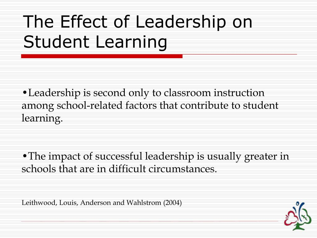 The Effect of Leadership on Student Learning