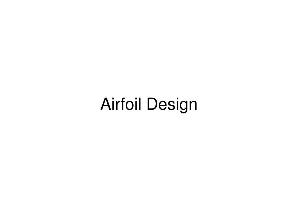 PPT - Airfoil Design PowerPoint Presentation - ID:449725