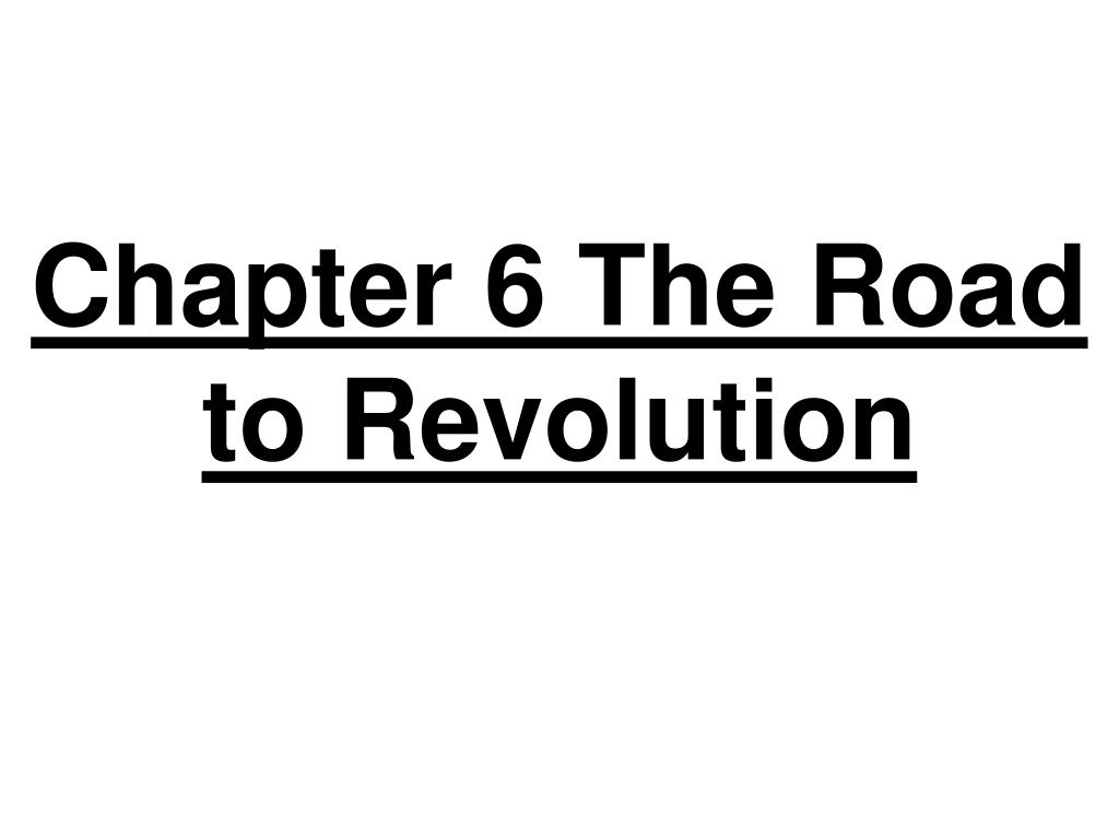 chapter 6 the road to revolution l.