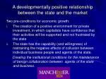 a developmentally positive relationship between the state and the market
