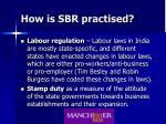 how is sbr practised