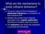 what are the mechanisms to avoid collusive behaviour