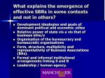 what explains the emergence of effective sbrs in some contexts and not in others