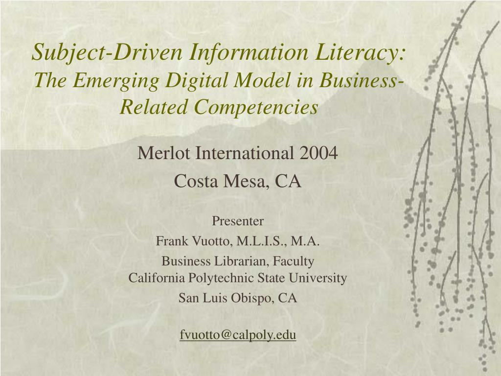 subject driven information literacy the emerging digital model in business related competencies l.