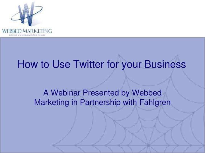 how to use twitter for your business n.