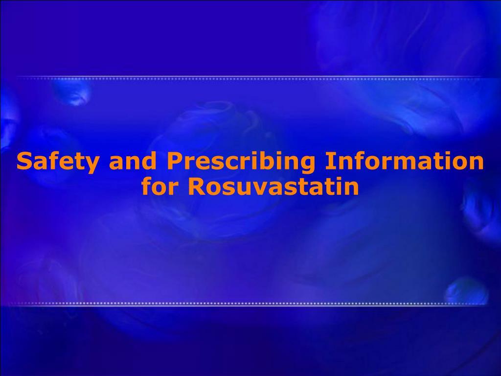 Safety and Prescribing Information for Rosuvastatin