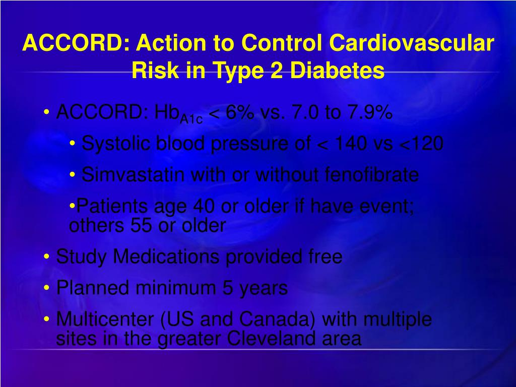ACCORD: Action to Control Cardiovascular Risk in Type 2 Diabetes