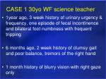 case 1 30yo wf science teacher