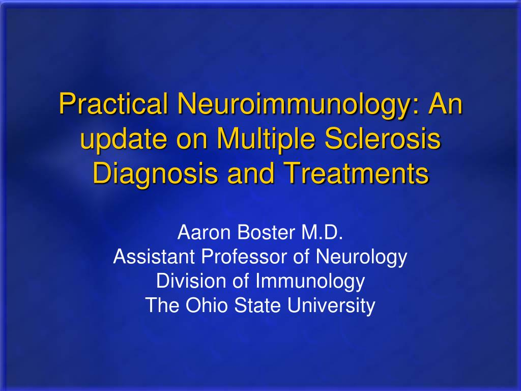 practical neuroimmunology an update on multiple sclerosis diagnosis and treatments l.