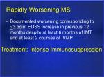 rapidly worsening ms