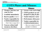 cots pluses and minuses