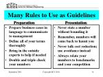 many rules to use as guidelines