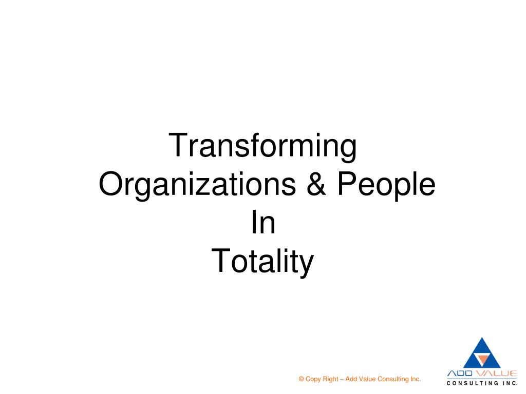 transforming organizations people in totality l.