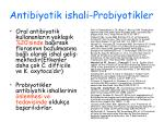 antibiyotik ishali probiyotikler