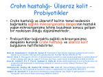 crohn hastal lser z kolit probiyotikler