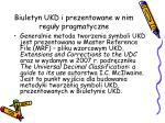 biuletyn ukd i prezentowane w nim regu y pragmatyczne15