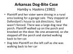 arkansas dog bite case hamby v haskins 1982
