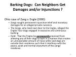 barking dogs can neighbors get damages and or injunctions
