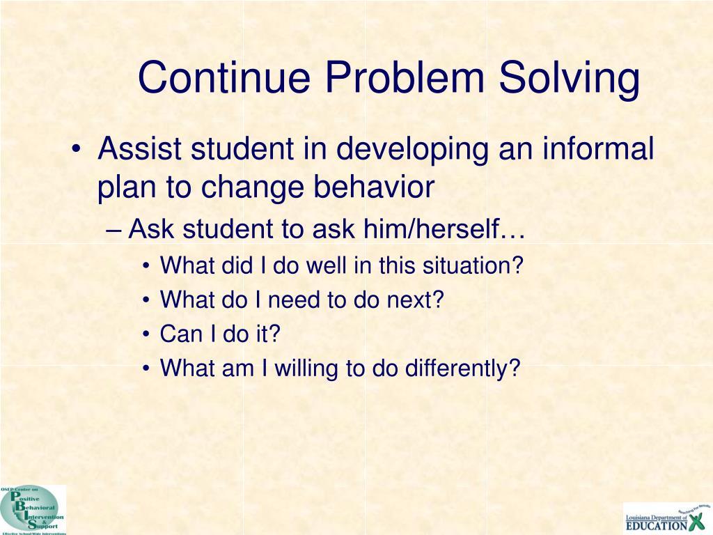 Continue Problem Solving