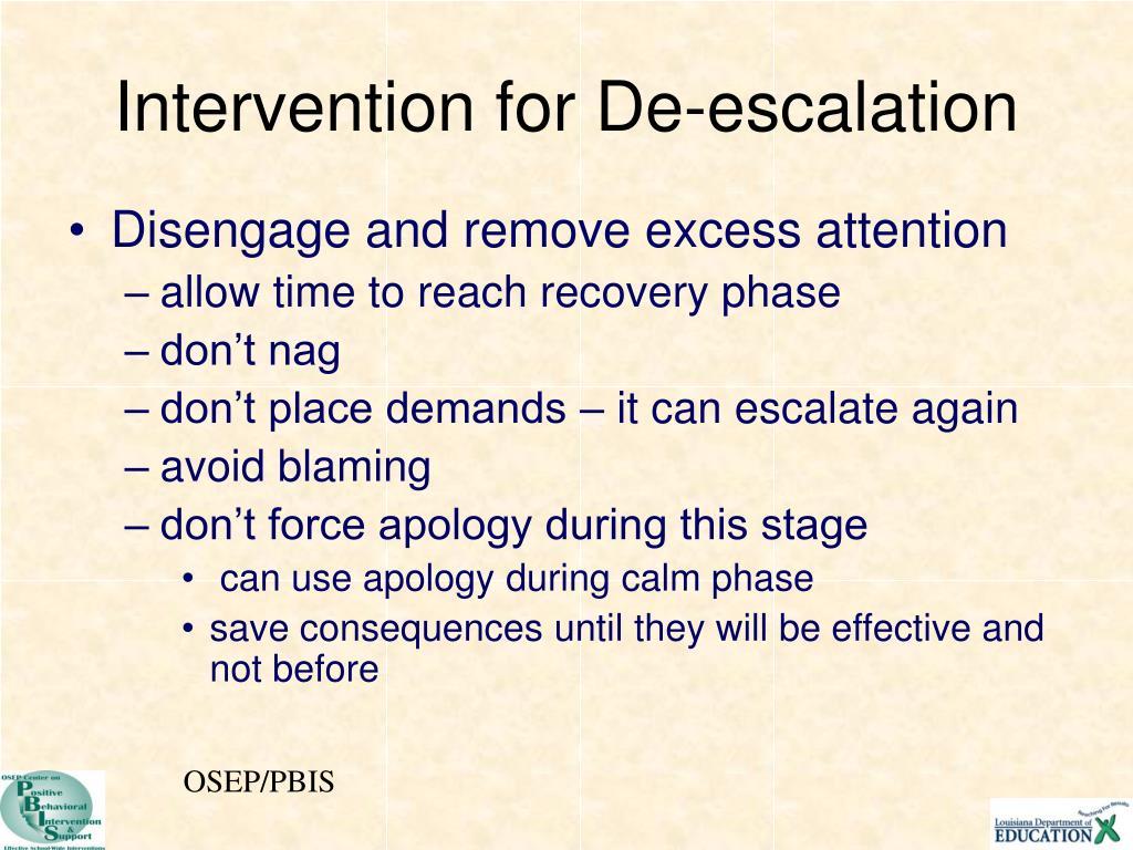 Intervention for De-escalation