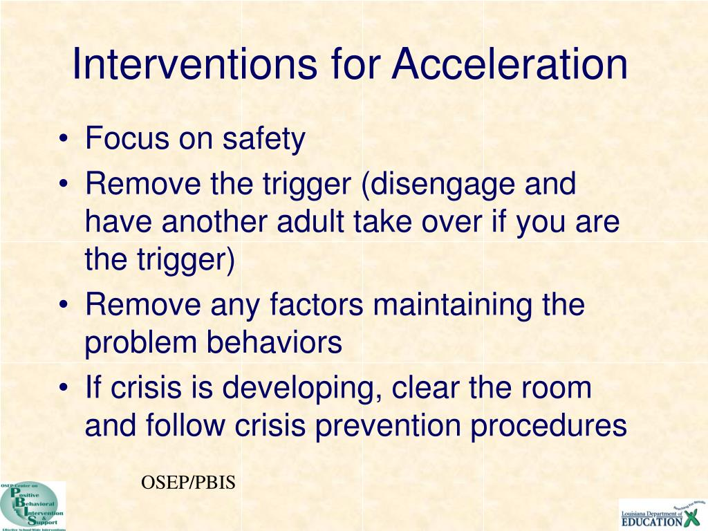 Interventions for Acceleration