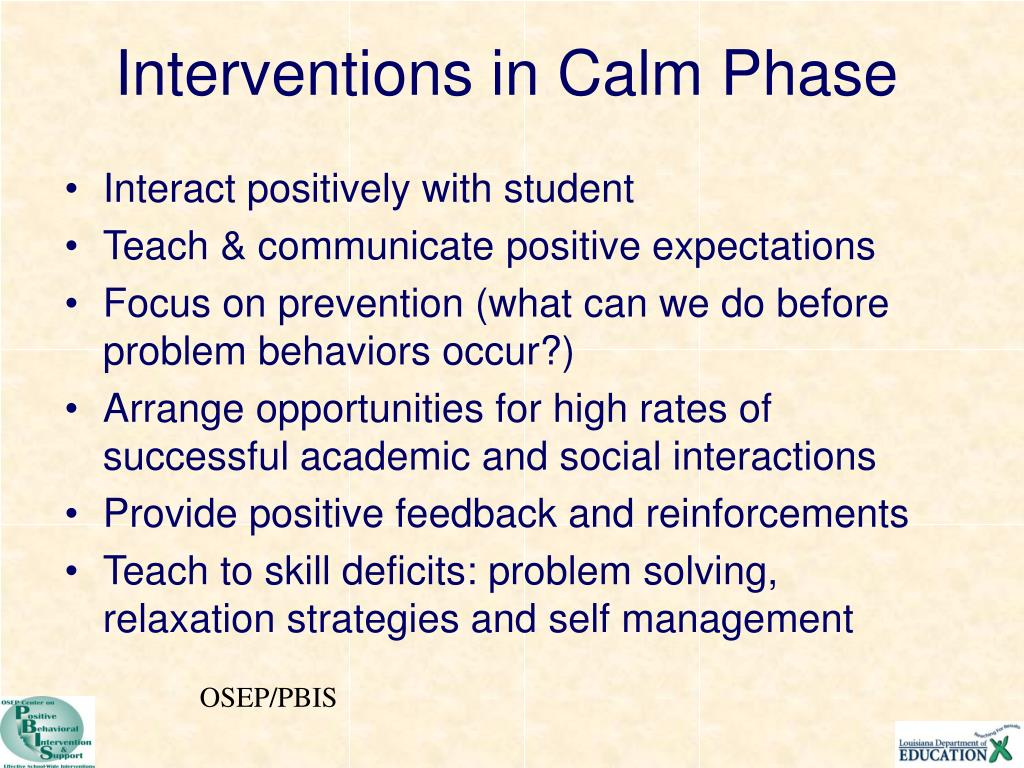 Interventions in Calm Phase