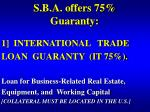 s b a offers 75 guaranty