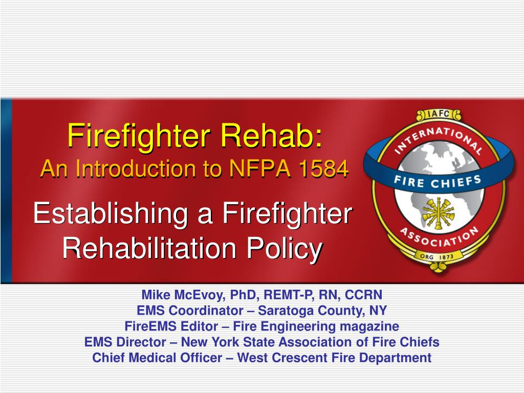 PPT - Firefighter Rehab: An Introduction to NFPA 1584