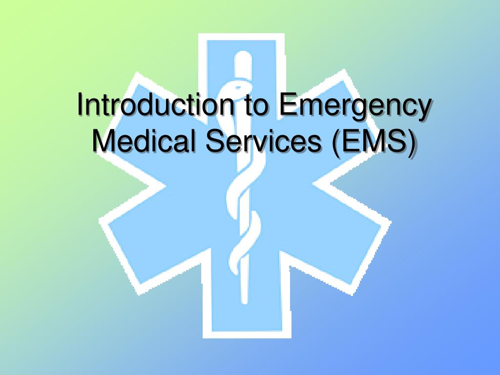 introduction to emergency medical services ems l.