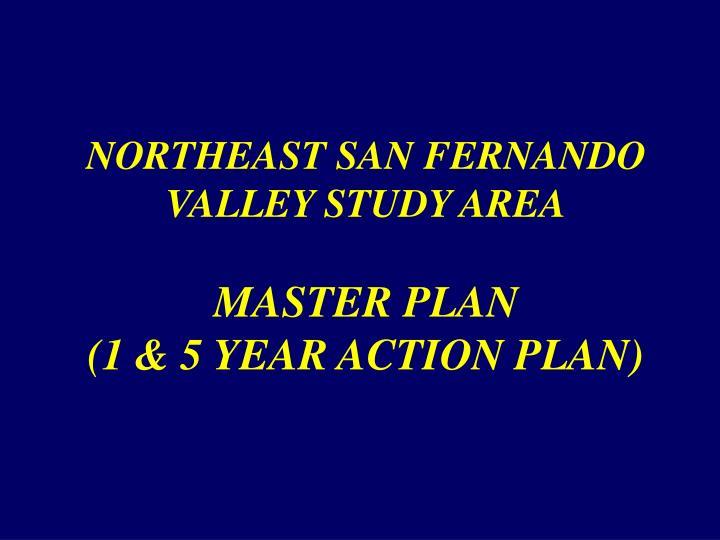 NORTHEAST SAN FERNANDO VALLEY STUDY AREA