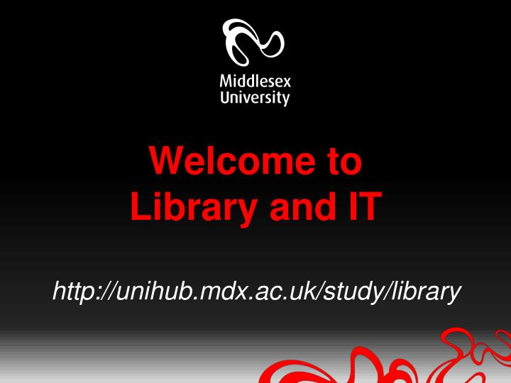 welcome to library and it http unihub mdx ac uk study library n.