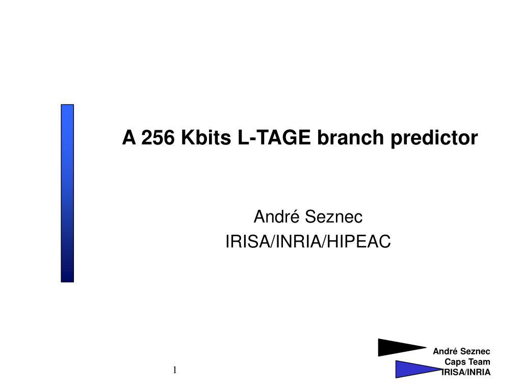 a 256 kbits l tage branch predictor
