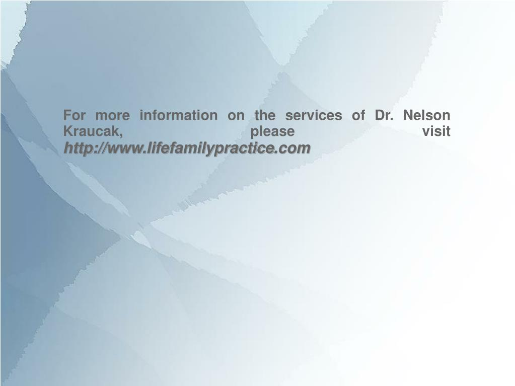For more information on the services of Dr. Nelson Kraucak, please visit